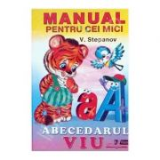 Abecedarul viu (Manual pentru cei mici) - Vladimir Stepanov