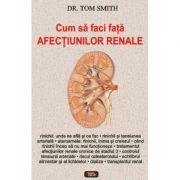 Cum sa faci fata afectiunilor renale - Dr. Tom Smith