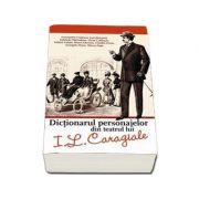 Dictionarul personajelor din teatrul lui I. L Caragiale (Constantin Cublesan)