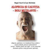 Alopecia si calvitia, boli mutilante - Nigel Hunt