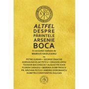Altfel despre Parintele Arsenie Boca - Marius Vasileanu