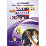 Aritmetica, Algebra si Geometrie, clasa a VI-a (Auxiliar) - Artur Balauca, Catalin Budeanu, Toader Magureanu