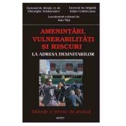 Amenintari, vulnerabilitati si riscuri la adresa demnitarilor - Gn-ral de divizie Gh. Aradavoaice