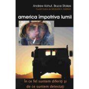 America impotriva lumii - Andrew Kohut