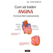 Cum sa tratam angina - Dr. Tom Smith