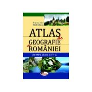 Atlas de geografie a Romaniei. Clasa a-IV-a - Manuela Popescu