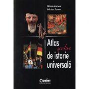Atlas scolar de Istorie Universal. Editia 3 - Mihai Manea, Adrian Pascu
