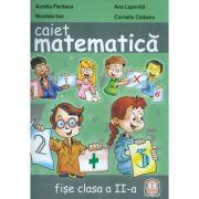 Caiet de Matematica clasa a II-a. (Fise de lucru) - Marcela Penes
