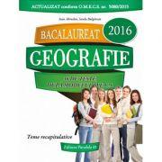 BACALAUREAT 2016 - Geografie (36 de teste, dupa modelul M. E. C. S.) - Ioan Abdrudan