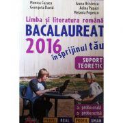 Limba si literatura romana - Bacalaureat 2016 in sprijinul tau (Profil uman si real) - Ed. Akademos Art