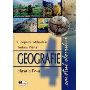 Geografie, clasa a IV-a. Caietul elevului (Cleopatra Mihailescu)