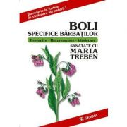 Boli Specifice Barbatilor - Maria Treben (Increde-te in fortele de vindecare ale naturii)