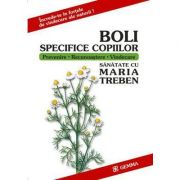 Boli Specifice Copiilor - Maria Treben