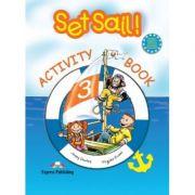 Set Sail 3- Activity Book. Curs pentru limba engleza (Caietul elevului, clasa III-a ) - Elizabeth Gray