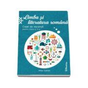 Limba si literatura romana - Caiet de vacanta pentru clasa a V-a (Ed. 2016)