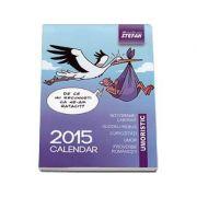 Calendar umoristic 2015 (Integrame, Curiozitati, Umor, Proverbe romanesti)