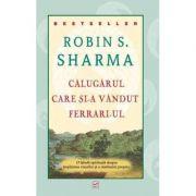 Calugarul care si-a vandut Ferrari-ul (Robin S. Sharma)