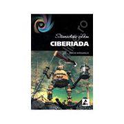 Ciberiada - Stanislaw Lem ( Ediţie integrală )