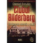 Clubul Bilderberg Conducerea secreta a lumii - Daniel Estulin