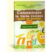 Comunicare in limba romana. Caiet de Scriere - clasa I - P-INT (Dumitru Paraiala)