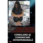 Consiliere si comunicare interpersonala - Diana Ilisoi