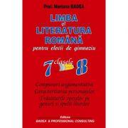 Limba si literatura romana, pentru elevii de gimnaziu EDITIA 2015 (clasele VII-VIII) - Mariana Badea
