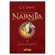 Cronicile din Narnia 3. Calul si baiatul - C. S. Lewis