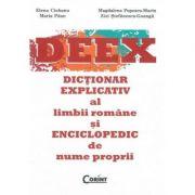 Dictionar explicativ al limbii romane. DEEX - Elena Ciobanu, Maria Paun, Magdalena Popescu-Marin, Zizi Stefanescu-Goaga