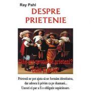 Despre prietenie - Ray Pahl