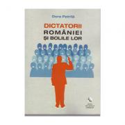 Dictatorii Romaniei si bolile lor (Dora Petrila)