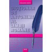Dictionar de antonime - Alexandru Andrei
