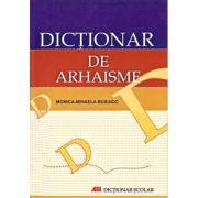 Dictionar de arhaisme - Monica Busuioc
