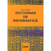 Dictionar de informatica (Traian Anghel)