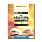 Dictionar de sinonime, omonime si antonime - Alexandru Emil