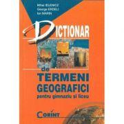 Dictionar de termeni geografici pentru gimnaziu si liceu - Mihai Ielenicz