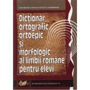 Dictionar ortografic, ortoepic si morfologic al limbii romane - Gheorghe Constantinescu-Dobridor