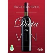 Dieta cu vin - Roger Corder