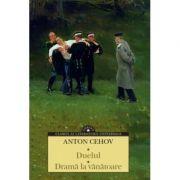Duelul. Drama la vanatoare - Anton Cehov