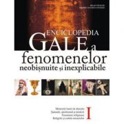 Enciclopedia Gale a fenomenelor inexplicabile (Volumul I)