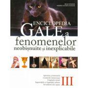 Enciclopedia Gale a fenomenelor inexplicabile (Volumul III)
