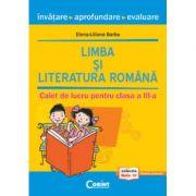 Limba si literatura romana - Invatare, aprofundare, evaluare (clasa a III-a) - Elena Liliana Barbu