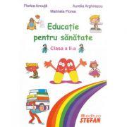 Educatie pentru sanatate clasa a II-a - Florica Ancuta