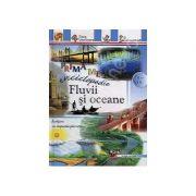 Fluvii si oceane. Prima mea enciclopedie (8-13 ani)