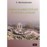 Forma si subiectivitate - E. Moutsopoulos