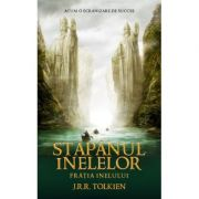 Stapanul Inelelor volumul I. Fratia Inelului - J. R. R. Tolkien