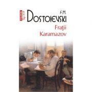 Fratii Karamazov - Fiodor M. Dostoievski