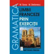 Gramatica limbii franceze prin exercitii - Marcel Saras