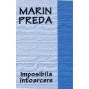 Imposibila intoarcere - Marin Preda