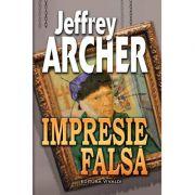 Impresie Falsa - Jeffrey Archer