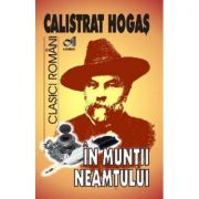 In Muntii Neamtului - Calistrat Hogas